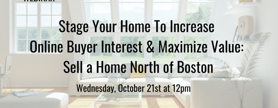 WEBINAR: Stage Your Home To Increase Online Buyer Interest & Maximize Value